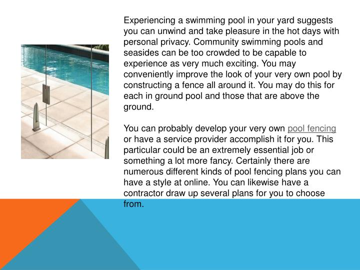 Experiencing a swimming pool in your yard suggests you can unwind and take pleasure in the hot days ...