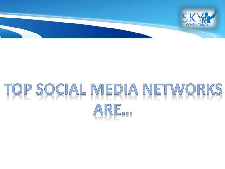 TOP Social Media NETWORKS