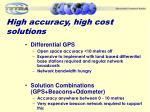 high accuracy high cost solutions