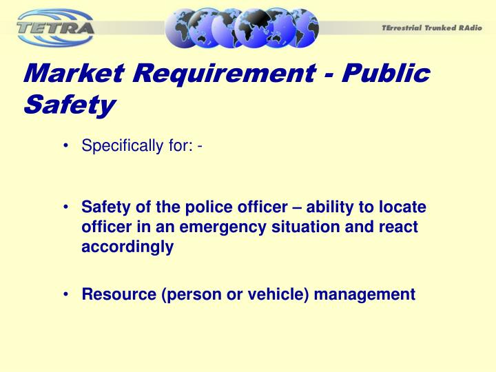 Market Requirement - Public Safety