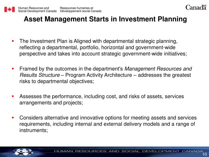 The Investment Plan is Aligned with departmental strategic planning, reflecting a departmental, portfolio, horizontal and government-wide perspective and takes into account strategic government-wide initiatives;