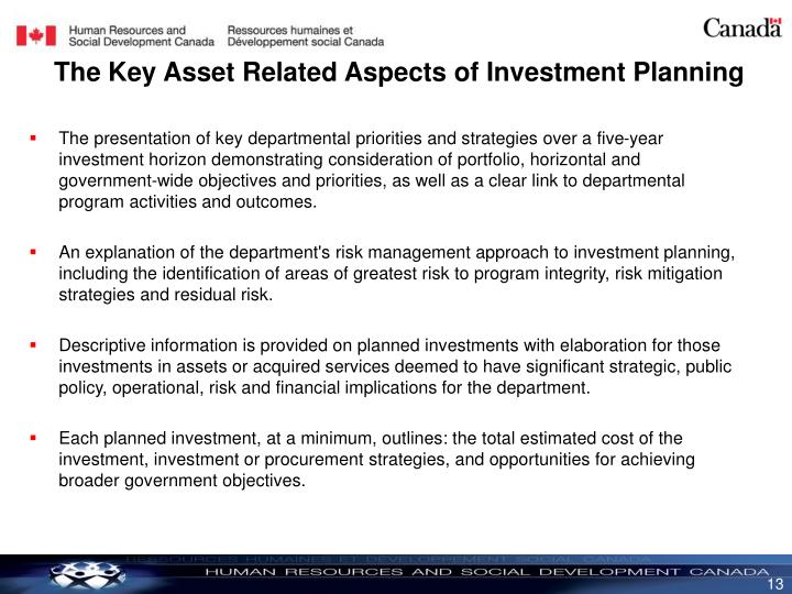 The presentation of key departmental priorities and strategies over a five-year investment horizon demonstrating consideration of portfolio, horizontal and government-wide objectives and priorities, as well as a clear link to departmental program activities and outcomes.