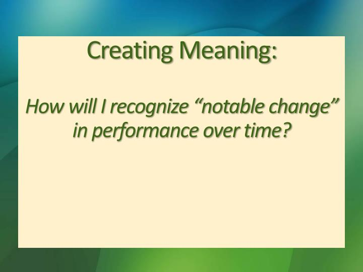 Creating Meaning: