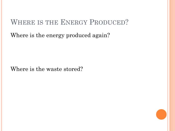 Where is the Energy Produced?