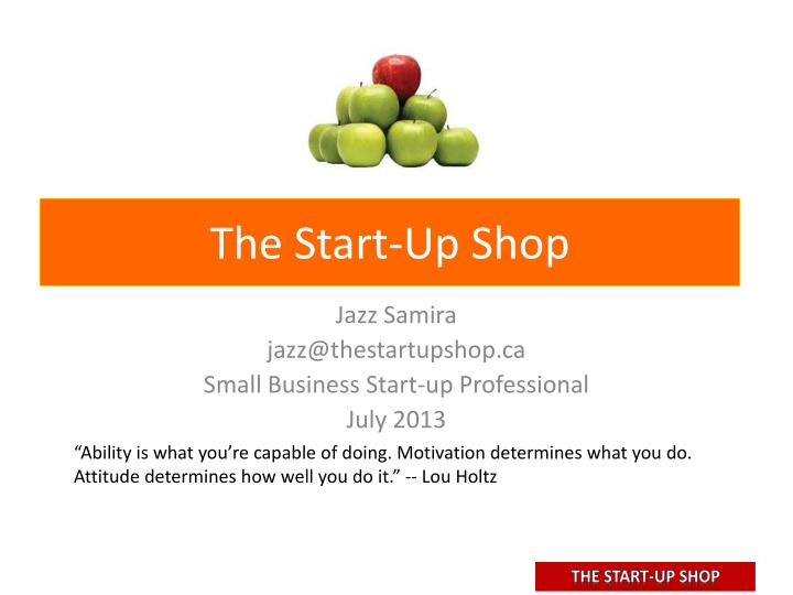 The start up shop