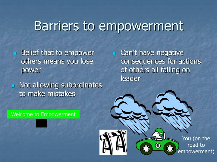 Barriers to empowerment