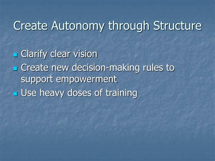 Create Autonomy through Structure