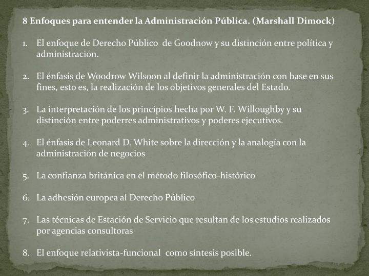 8 Enfoques para entender la Administración Pública. (Marshall