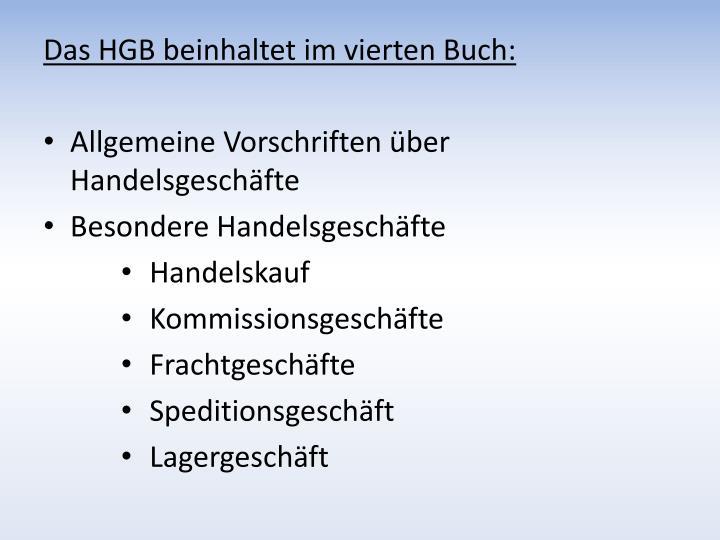 Das HGB beinhaltet im vierten Buch: