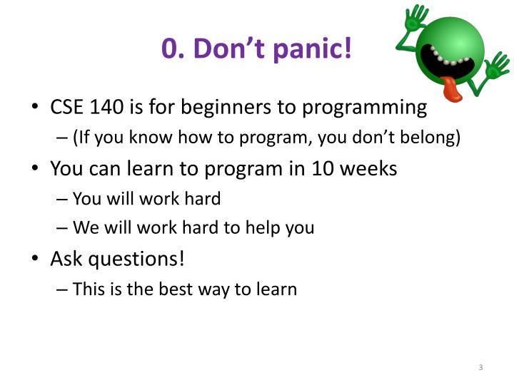 0. Don't panic!