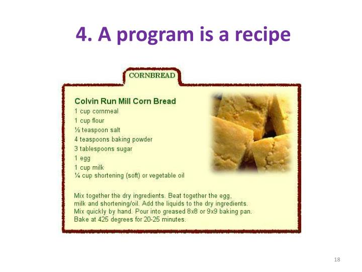 4. A program is a