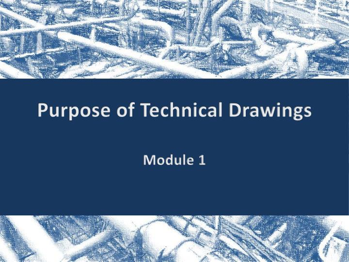 Purpose of technical drawings