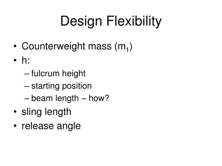 Design Flexibility