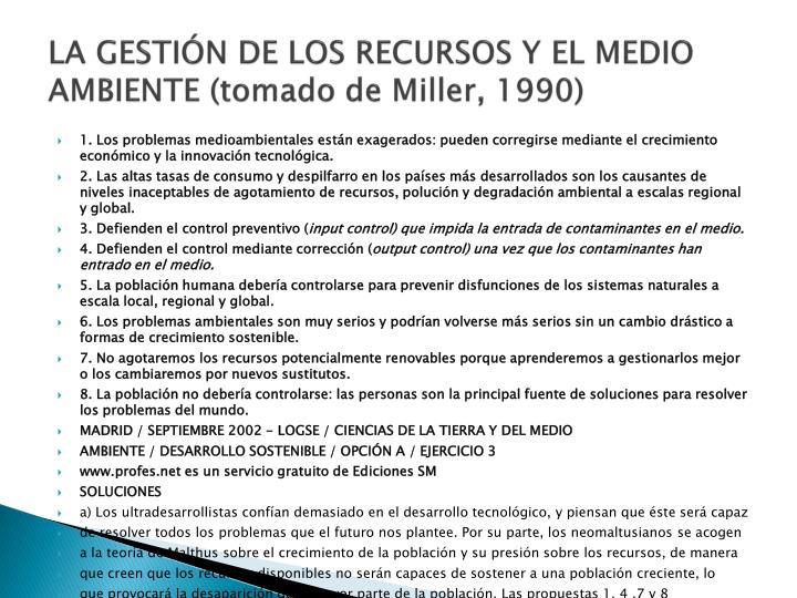 LA GESTIÓN DE LOS RECURSOS Y EL MEDIO AMBIENTE (tomado de Miller, 1990)