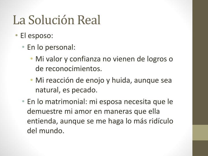 La Solución Real