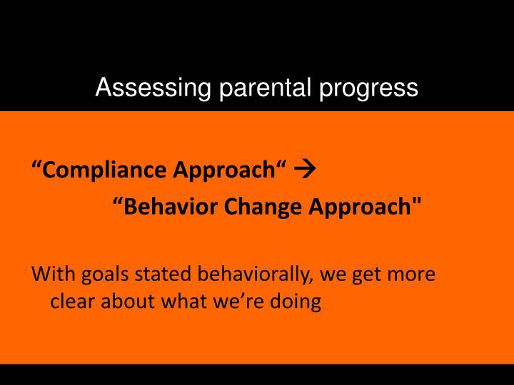 Assessing parental progress