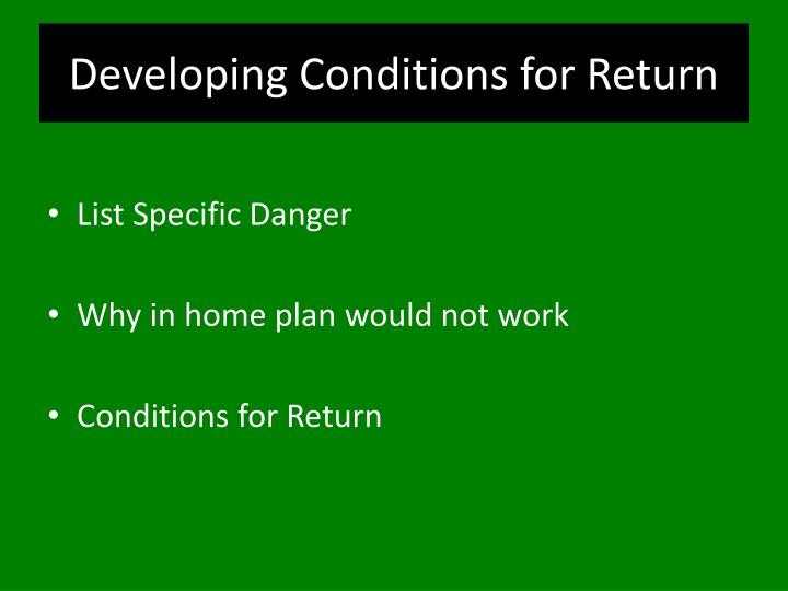 Developing Conditions for Return