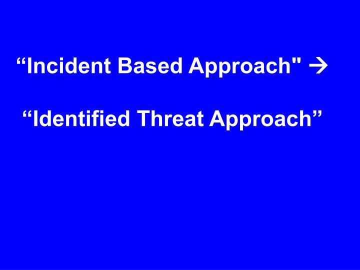 """Incident Based Approach"""