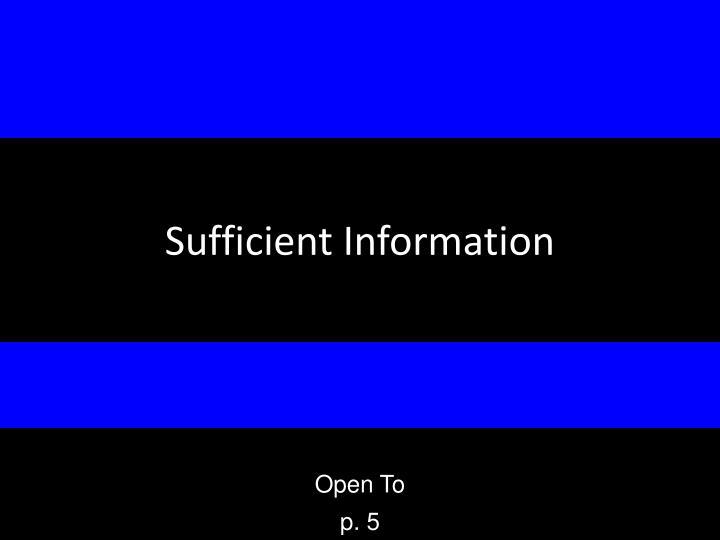 Sufficient Information