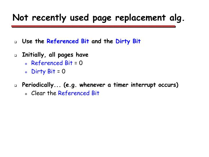 Not recently used page replacement alg.