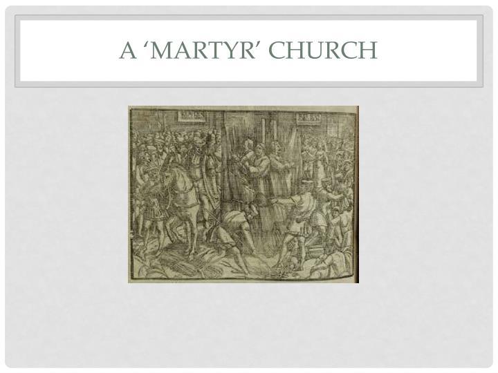 A 'MARTYR' CHURCH