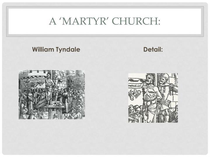 A 'Martyr' Church: