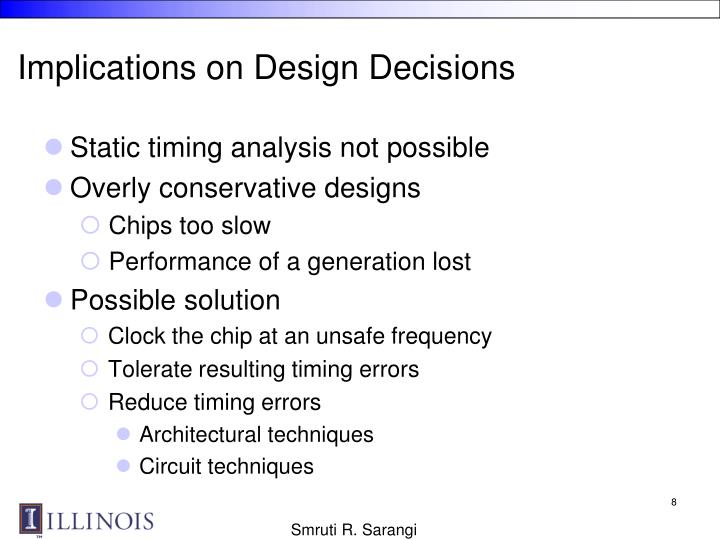 Implications on Design Decisions