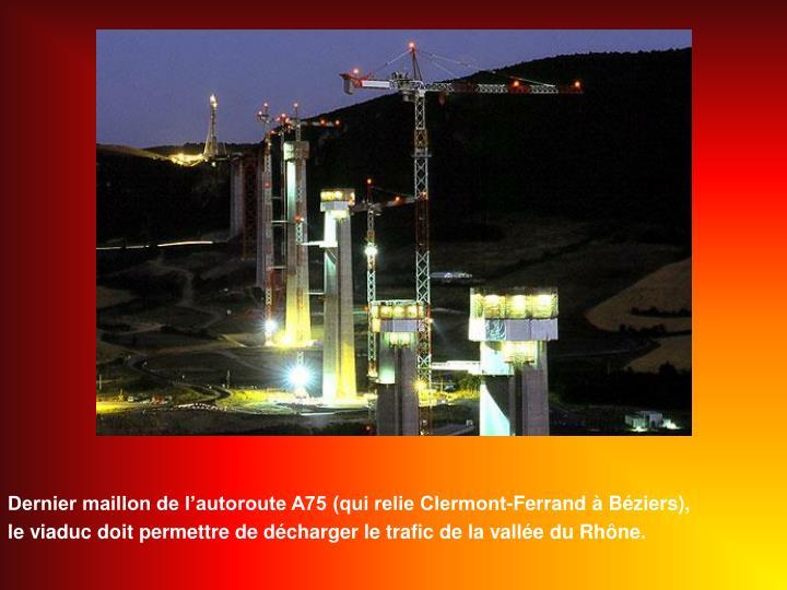 Dernier maillon de lautoroute A75 (qui relie Clermont-Ferrand  Bziers),