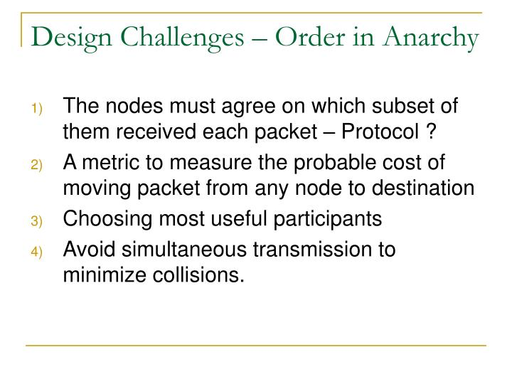 Design Challenges – Order in Anarchy