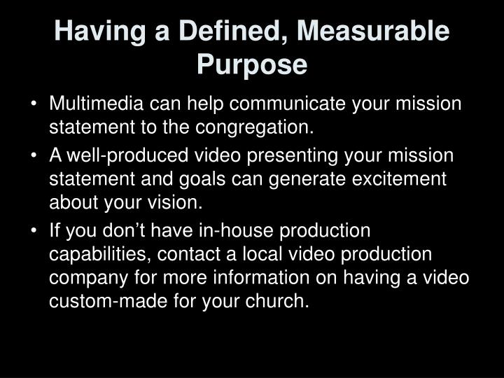 Having a Defined, Measurable Purpose