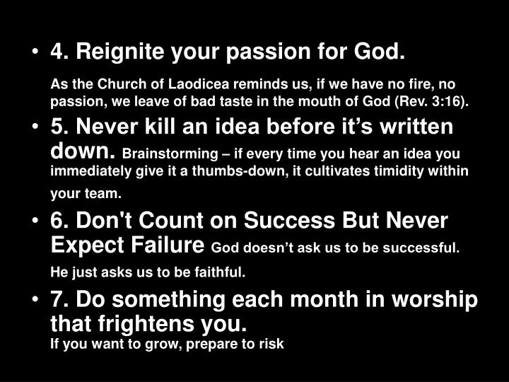 4. Reignite your passion for God.