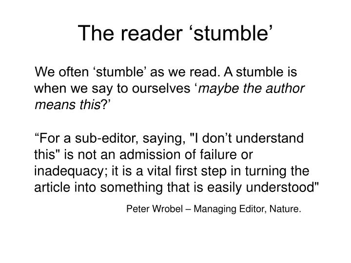 The reader 'stumble'