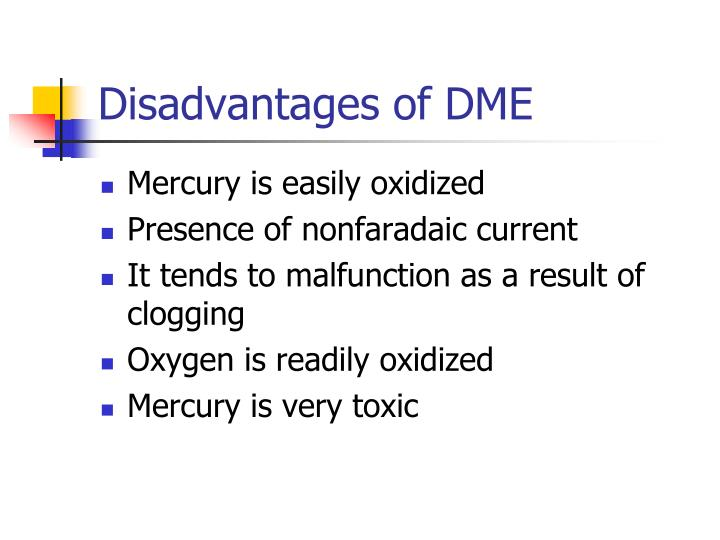 Disadvantages of DME