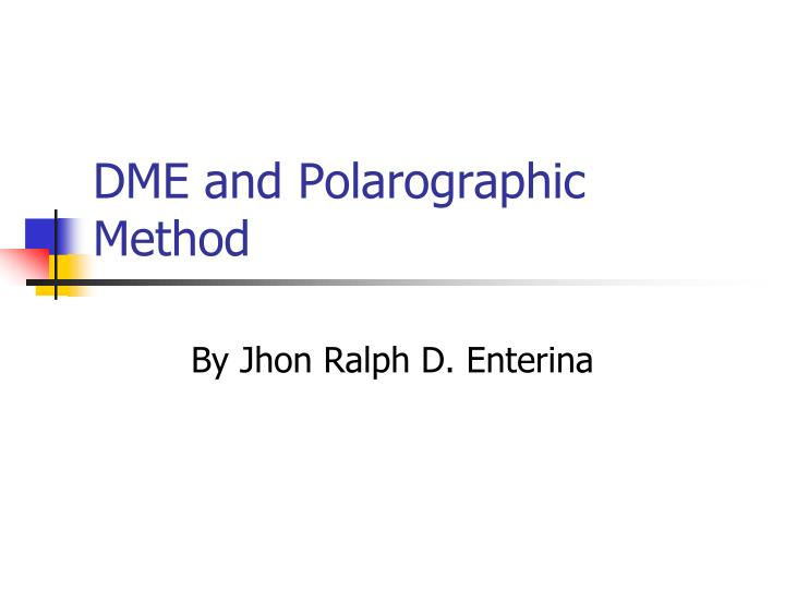 Dme and polarographic method