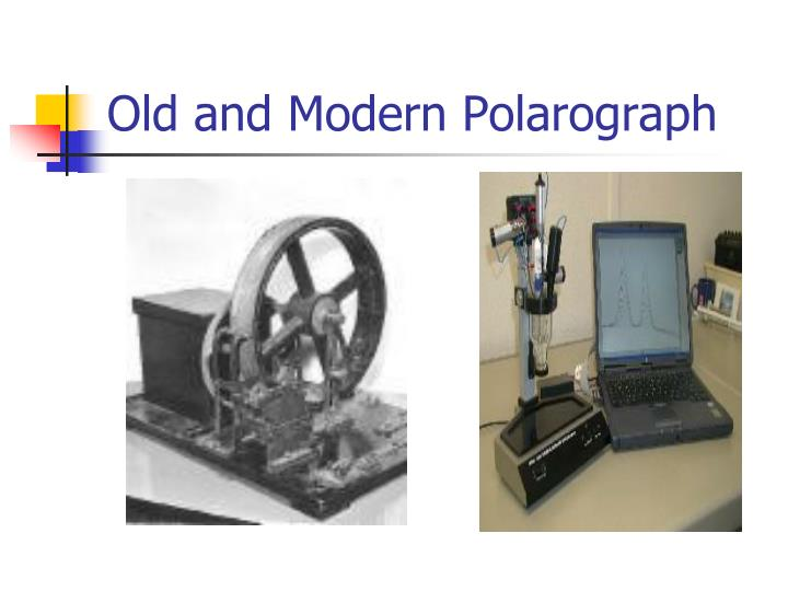 Old and Modern Polarograph