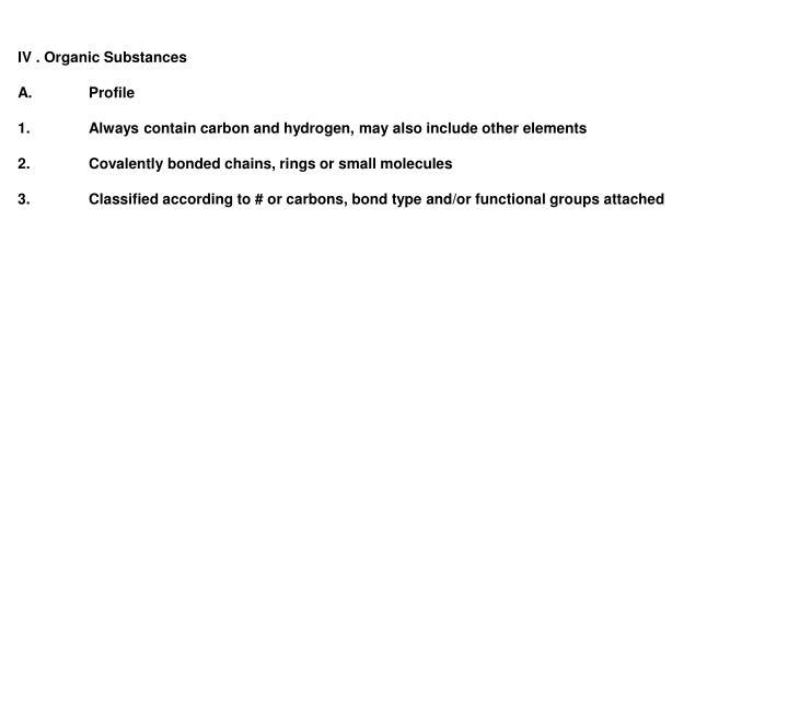 IV . Organic Substances