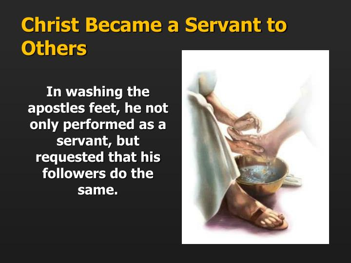 Christ Became a Servant to Others