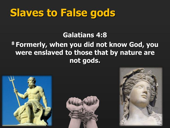 Slaves to False gods