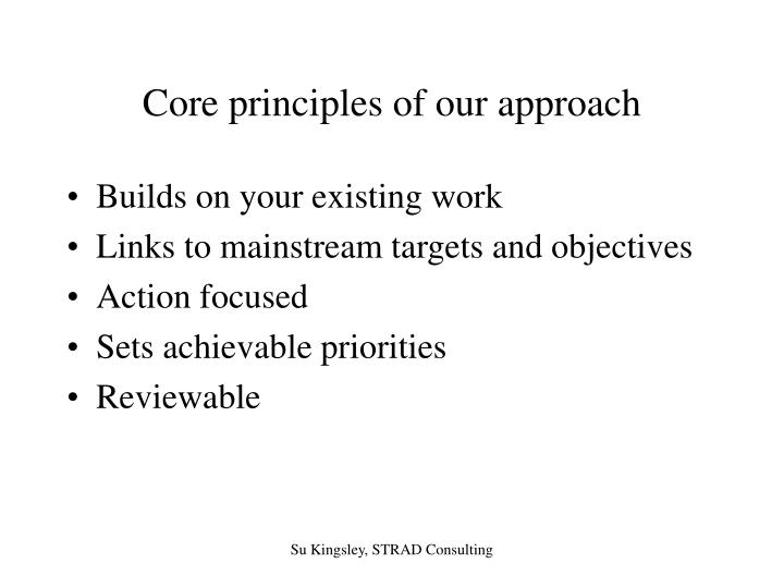Core principles of our approach