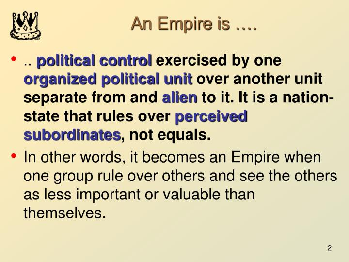 An Empire is ….