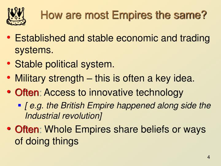 How are most Empires the same?