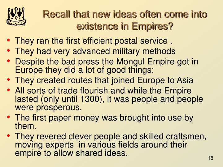 Recall that new ideas often come into existence in Empires?