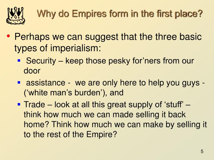 Why do Empires form in the first place?