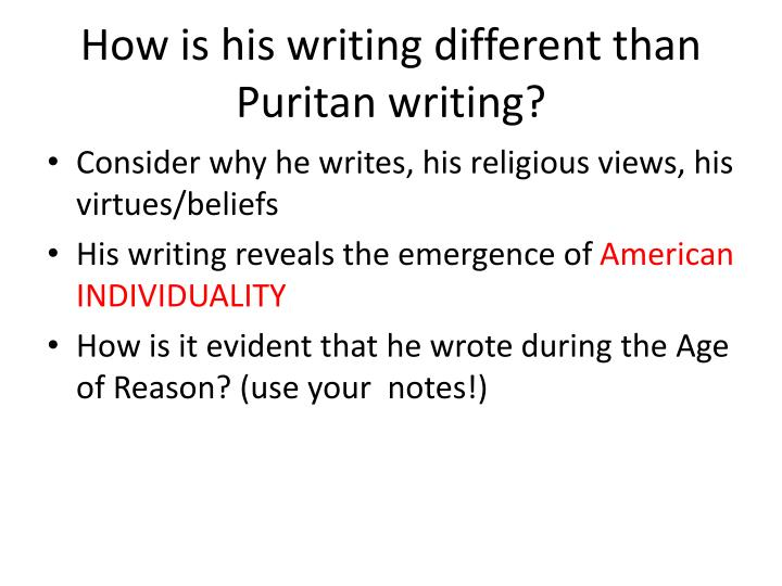 How is his writing different than Puritan writing?