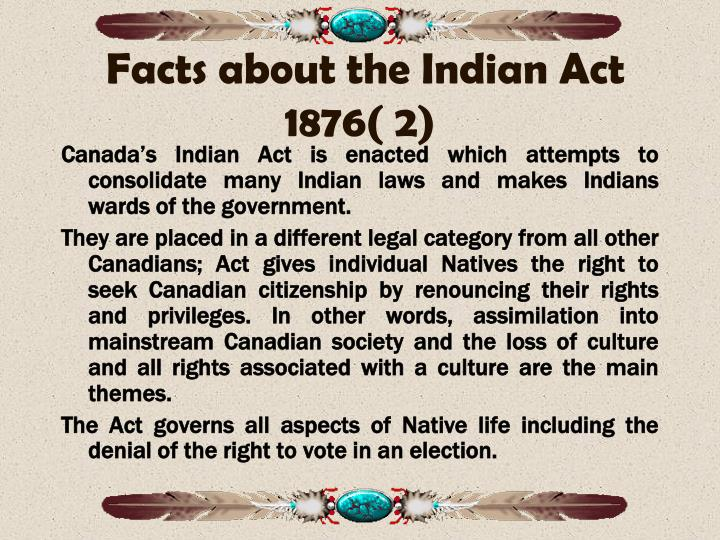 Facts about the Indian Act 1876( 2)