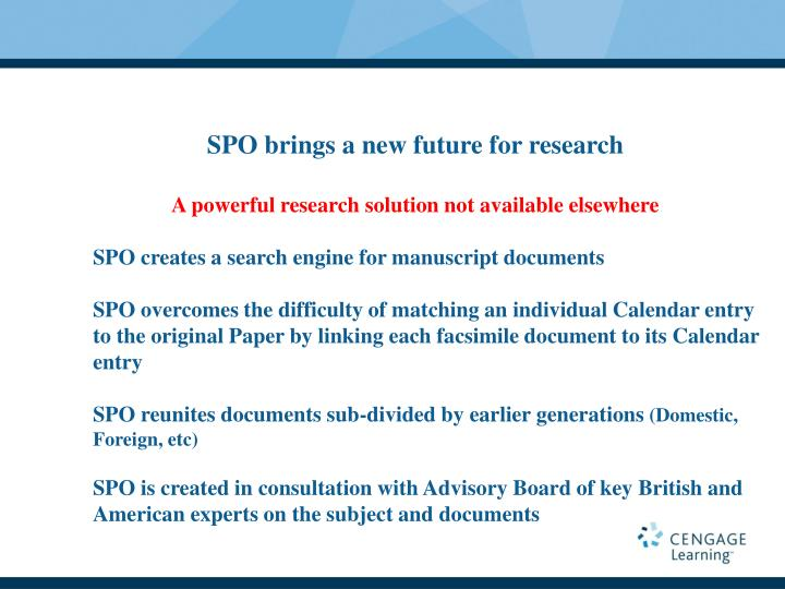 SPO brings a new future for research