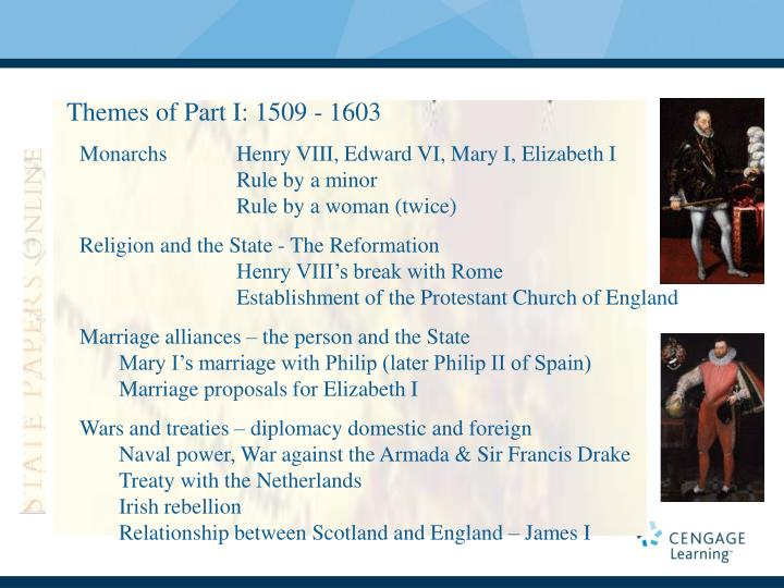 Themes of Part I: 1509 - 1603