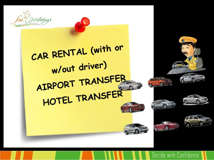 CAR RENTAL (with or w/out driver)
