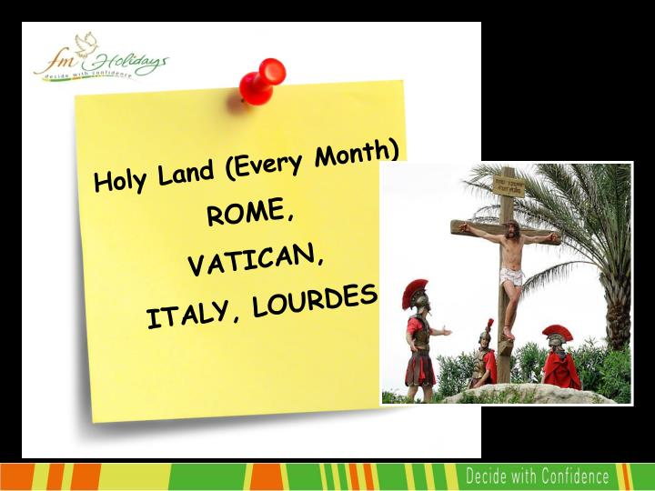 Holy Land (Every Month)