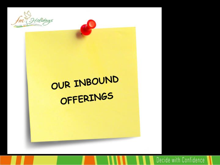 OUR INBOUND OFFERINGS